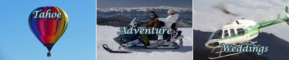 Lake Tahoe adventure weddings including helicopter and hot air balloon weddings